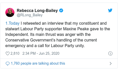 Twitter post by @RLong_Bailey:  I retweeted an interview that my constituent and stalwart Labour Party supporter Maxine Peake gave to the Independent. Its main thrust was anger with the Conservative Government's handling of the current emergency and a call for Labour Party unity.
