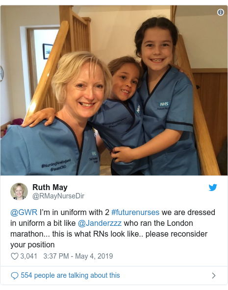 Twitter post by @RMayNurseDir: @GWR I'm in uniform with 2 #futurenurses we are dressed in uniform a bit like @Janderzzz who ran the London marathon... this is what RNs look like.. please reconsider your position