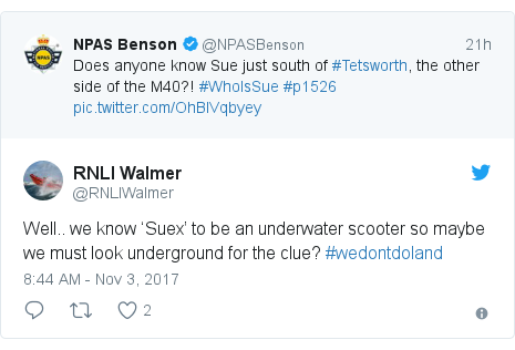 Twitter post by @RNLIWalmer: Well.. we know 'Suex' to be an underwater scooter so maybe we must look underground for the clue? #wedontdoland