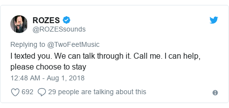 Twitter post by @ROZESsounds: I texted you. We can talk through it. Call me. I can help, please choose to stay