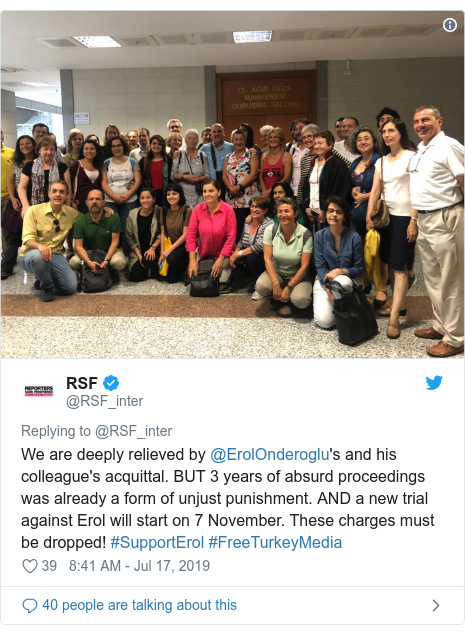 Twitter post by @RSF_inter: We are deeply relieved by @ErolOnderoglu's and his colleague's acquittal. BUT 3 years of absurd proceedings  was already a form of unjust punishment. AND a new trial against Erol will start on 7 November. These charges must be dropped! #SupportErol #FreeTurkeyMedia