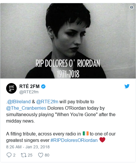 """Twitter post by @RTE2fm: .@IBIreland & @RTE2fm will pay tribute to @The_Cranberries Dolores O'Riordan today by simultaneously playing """"When You're Gone"""" after the midday news. A fitting tribute, across every radio in 🇮🇪 to one of our greatest singers ever #RIPDoloresORiordan ❤"""