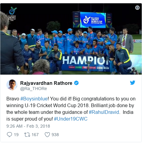 Twitter post by @Ra_THORe: Bravo #Boysinblue! You did it! Big congratulations to you on winning U-19 Cricket World Cup 2018. Brilliant job done by the whole team under the guidance of #RahulDravid.  India is super proud of you! #Under19CWC