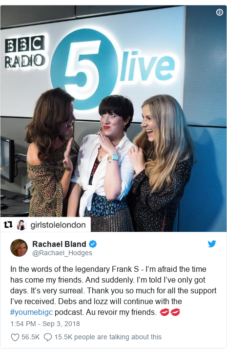 Twitter post by @Rachael_Hodges: In the words of the legendary Frank S - I'm afraid the time has come my friends. And suddenly. I'm told I've only got days. It's very surreal. Thank you so much for all the support I've received. Debs and lozz will continue with the #youmebigc podcast. Au revoir my friends. 💋💋