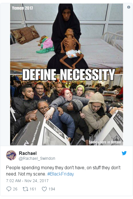 Twitter post by @Rachael_Swindon: People spending money they don't have, on stuff they don't need. Not my scene. #BlackFriday