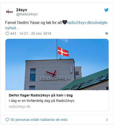 Publicación de Twitter por @Radio24syv: Farvel Nedim Yasar og tak for alt🖤