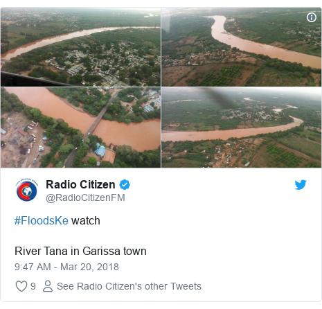Twitter post by @RadioCitizenFM: #FloodsKe watchRiver Tana in Garissa town