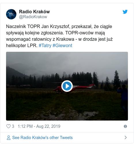 Twitter post by @RadioKrakow: Naczelnik TOPR Jan Krzysztof, przekazał, że ciągle spływają kolejne zgłoszenia. TOPR-owców mają wspomagać ratownicy z Krakowa - w drodze jest już helikopter LPR. #Tatry #Giewont