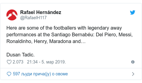 Twitter post by @RafaelH117: Here are some of the footballers with legendary away performances at the Santiago Bernabéu  Del Piero, Messi, Ronaldinho, Henry, Maradona and…Dusan Tadic.