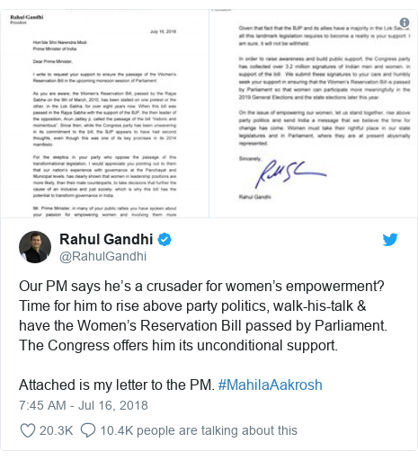Twitter post by @RahulGandhi: Our PM says he's a crusader for women's empowerment? Time for him to rise above party politics, walk-his-talk & have the Women's Reservation Bill passed by Parliament. The Congress offers him its unconditional support. Attached is my letter to the PM. #MahilaAakrosh