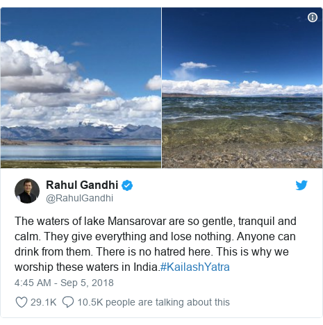 Twitter post by @RahulGandhi: The waters of lake Mansarovar are so gentle, tranquil and calm. They give everything and lose nothing. Anyone can drink from them. There is no hatred here. This is why we worship these waters in India.#KailashYatra