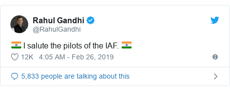 Twitter post by @RahulGandhi: 🇮🇳 I salute the pilots of the IAF. 🇮🇳