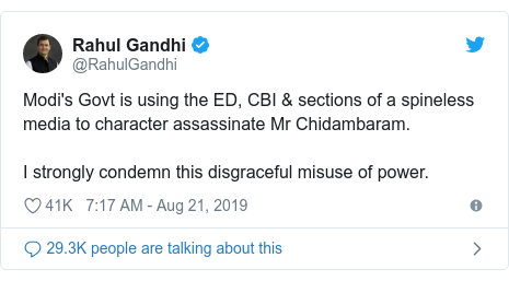 Twitter post by @RahulGandhi: Modi's Govt is using the ED, CBI & sections of a spineless media to character assassinate Mr Chidambaram.I strongly condemn this disgraceful misuse of power.