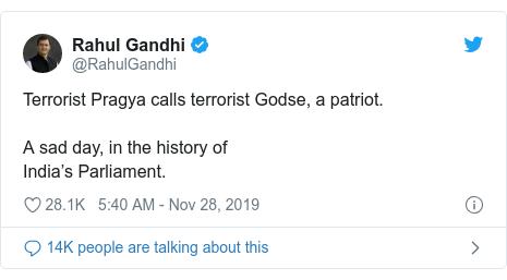 Twitter post by @RahulGandhi: Terrorist Pragya calls terrorist Godse, a patriot. A sad day, in the history ofIndia's Parliament.