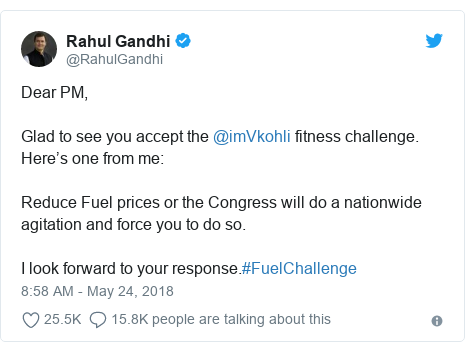Twitter post by @RahulGandhi: Dear PM, Glad to see you accept the @imVkohli fitness challenge. Here's one from me Reduce Fuel prices or the Congress will do a nationwide agitation and force you to do so. I look forward to your response.#FuelChallenge