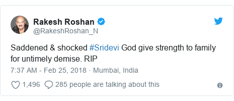 د @RakeshRoshan_N په مټ ټویټر  تبصره : Saddened & shocked #Sridevi God give strength to family for untimely demise. RIP