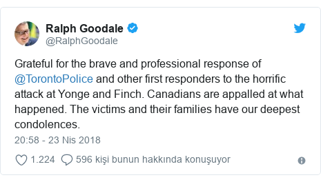 @RalphGoodale tarafından yapılan Twitter paylaşımı: Grateful for the brave and professional response of @TorontoPolice and other first responders to the horrific attack at Yonge and Finch. Canadians are appalled at what happened. The victims and their families have our deepest condolences.