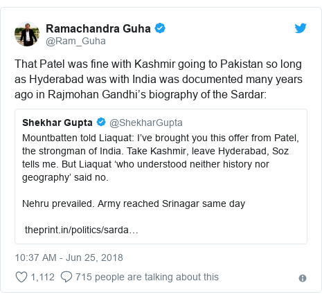 Twitter post by @Ram_Guha: That Patel was fine with Kashmir going to Pakistan so long as Hyderabad was with India was documented many years ago in Rajmohan Gandhi's biography of the Sardar