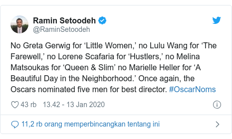 Twitter pesan oleh @RaminSetoodeh: No Greta Gerwig for 'Little Women,' no Lulu Wang for 'The Farewell,' no Lorene Scafaria for 'Hustlers,' no Melina Matsoukas for 'Queen & Slim' no Marielle Heller for 'A Beautiful Day in the Neighborhood.' Once again, the Oscars nominated five men for best director. #OscarNoms
