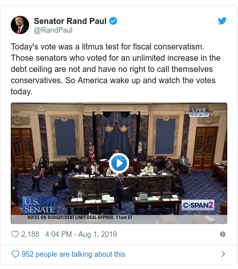 Twitter post by @RandPaul: Today's vote was a litmus test for fiscal conservatism. Those senators who voted for an unlimited increase in the debt ceiling are not and have no right to call themselves conservatives. So America wake up and watch the votes today.