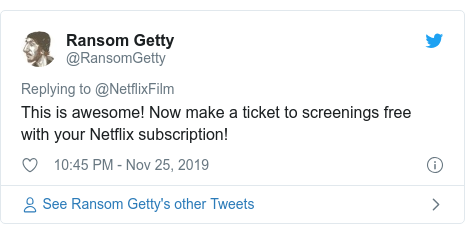 Twitter post by @RansomGetty: This is awesome! Now make a ticket to screenings free with your Netflix subscription!