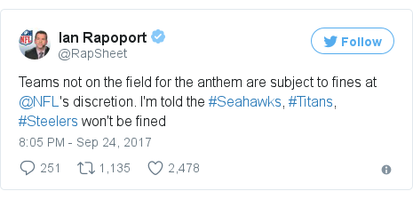 Twitter post by @RapSheet: Teams not on the field for the anthem are subject to fines at @NFL's discretion. I'm told the #Seahawks, #Titans, #Steelers won't be fined