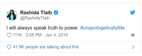 Twitter post by @RashidaTlaib: I will always speak truth to power. #unapologeticallyMe