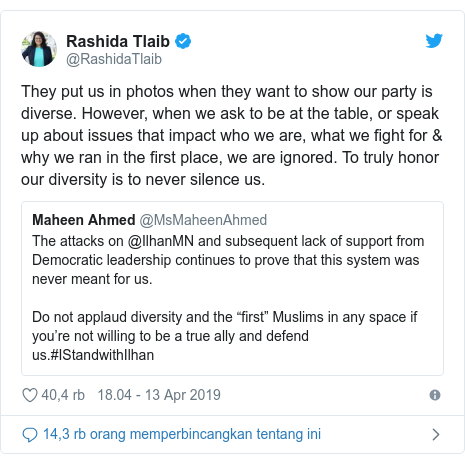 Twitter pesan oleh @RashidaTlaib: They put us in photos when they want to show our party is diverse. However, when we ask to be at the table, or speak up about issues that impact who we are, what we fight for & why we ran in the first place, we are ignored. To truly honor our diversity is to never silence us.