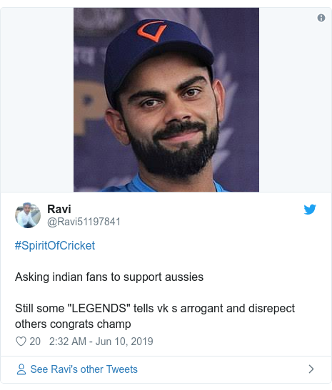 """Twitter post by @Ravi51197841: #SpiritOfCricketAsking indian fans to support aussiesStill some """"LEGENDS"""" tells vk s arrogant and disrepect others congrats champ"""