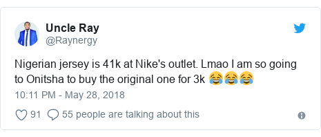 Twitter post by @Raynergy: Nigerian jersey is 41k at Nike's outlet. Lmao I am so going to Onitsha to buy the original one for 3k 😂😂😂