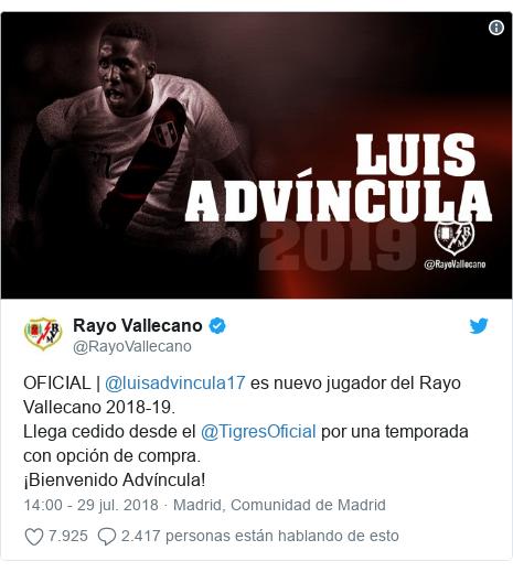 Publicación de Twitter por @RayoVallecano: OFICIAL | @luisadvincula17 es nuevo jugador del Rayo Vallecano 2018-19. Llega cedido desde el @TigresOficial por una temporada con opción de compra.¡Bienvenido Advíncula!