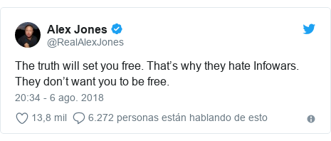 Publicación de Twitter por @RealAlexJones: The truth will set you free. That's why they hate Infowars. They don't want you to be free.