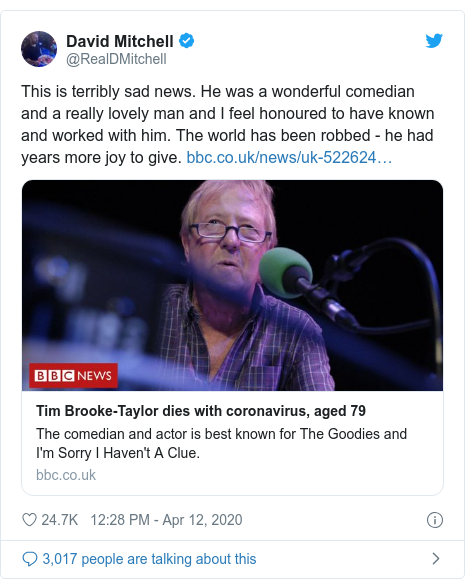 Twitter post by @RealDMitchell: This is terribly sad news. He was a wonderful comedian and a really lovely man and I feel honoured to have known and worked with him. The world has been robbed - he had years more joy to give.