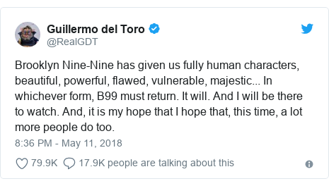 Twitter post by @RealGDT: Brooklyn Nine-Nine has given us fully human characters, beautiful, powerful, flawed, vulnerable, majestic... In whichever form, B99 must return. It will. And I will be there to watch. And, it is my hope that I hope that, this time, a lot more people do too.
