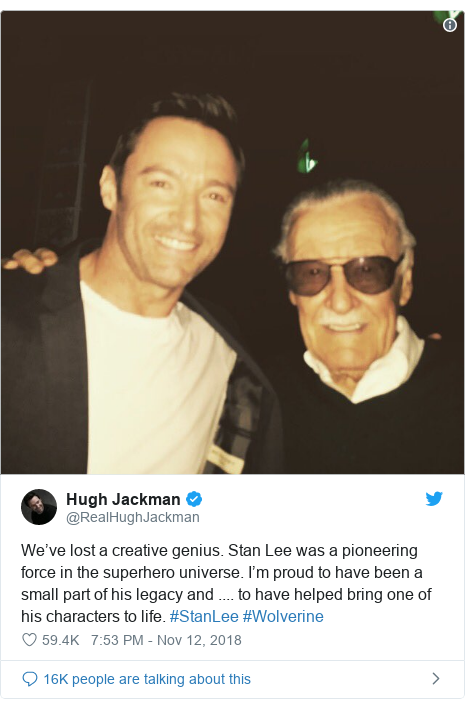 Twitter post by @RealHughJackman: We've lost a creative genius. Stan Lee was a pioneering force in the superhero universe. I'm proud to have been a small part of his legacy and .... to have helped bring one of his characters to life. #StanLee #Wolverine