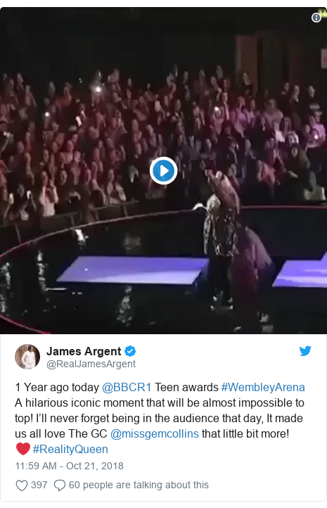 Twitter post by @RealJamesArgent: 1 Year ago today @BBCR1 Teen awards #WembleyArenaA hilarious iconic moment that will be almost impossible to top! I'll never forget being in the audience that day, It made us all love The GC @missgemcollins that little bit more! ❤️ #RealityQueen