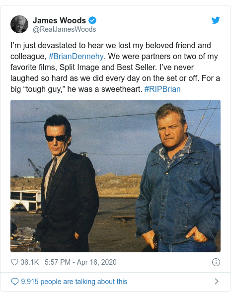"Twitter post by @RealJamesWoods: I'm just devastated to hear we lost my beloved friend and colleague, #BrianDennehy. We were partners on two of my favorite films, Split Image and Best Seller. I've never laughed so hard as we did every day on the set or off. For a big ""tough guy,"" he was a sweetheart. #RIPBrian"
