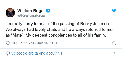 "Twitter post by @RealKingRegal: I'm really sorry to hear of the passing of Rocky Johnson. We always had lovely chats and he always referred to me as ""Mate"". My deepest condolences to all of his family."