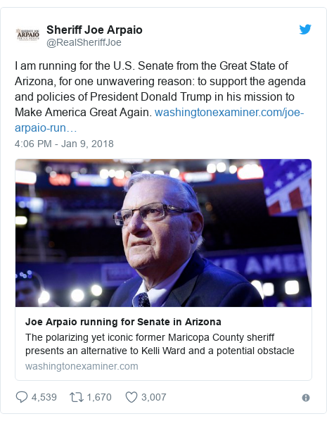 Twitter post by @RealSheriffJoe: I am running for the U.S. Senate from the Great State of Arizona, for one unwavering reason  to support the agenda and policies of President Donald Trump in his mission to Make America Great Again.