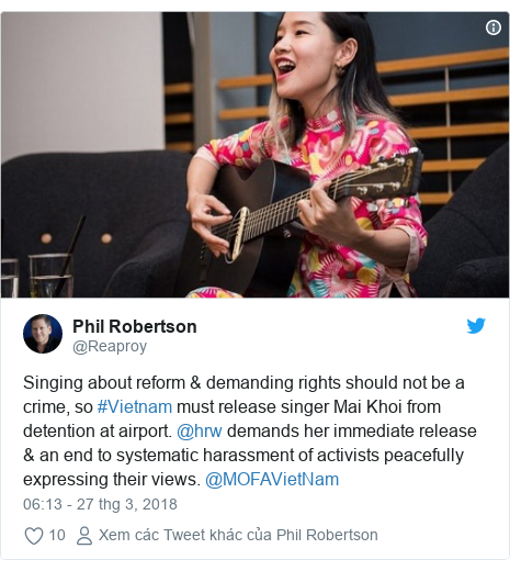 Twitter bởi @Reaproy: Singing about reform & demanding rights should not be a crime, so #Vietnam must release singer Mai Khoi from detention at airport. @hrw demands her immediate release & an end to systematic harassment of activists peacefully expressing their views. @MOFAVietNam