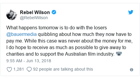 Twitter post by @RebelWilson: What happens tomorrow is to do with the losers @bauermedia quibbling about how much they now have to pay me. While this case was never about the money for me, I do hope to receive as much as possible to give away to charities and to support the Australian film industry. 🐨