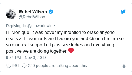 Twitter post by @RebelWilson: Hi Monique, it was never my intention to erase anyone else's achievements and I adore you and Queen Latifah so so much x I support all plus size ladies and everything positive we are doing together ❤️