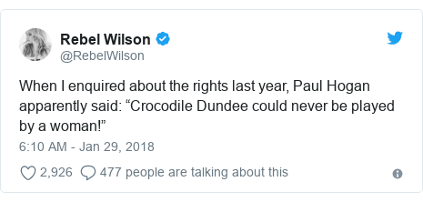 """Twitter post by @RebelWilson: When I enquired about the rights last year, Paul Hogan apparently said  """"Crocodile Dundee could never be played by a woman!"""""""