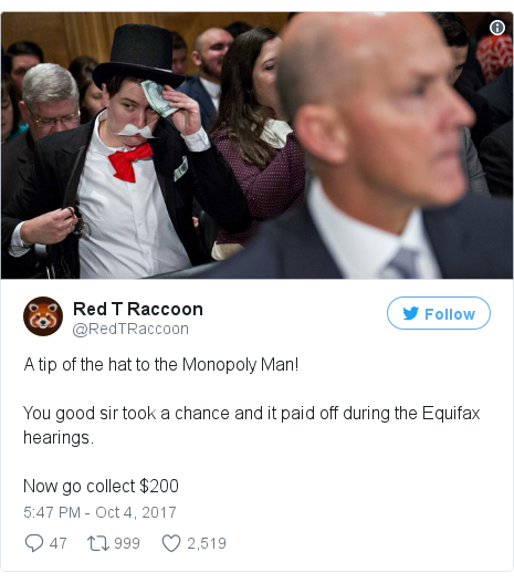 Twitter post by @RedTRaccoon: A tip of the hat to the Monopoly Man!You good sir took a chance and it paid off during the Equifax hearings.Now go collect $200 pic.twitter.com/kR8m2qID8U