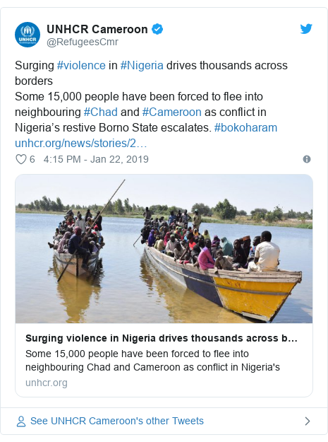 Twitter post by @RefugeesCmr: Surging #violence in #Nigeria drives thousands across bordersSome 15,000 people have been forced to flee into neighbouring #Chad and #Cameroon as conflict in Nigeria's restive Borno State escalates. #bokoharam