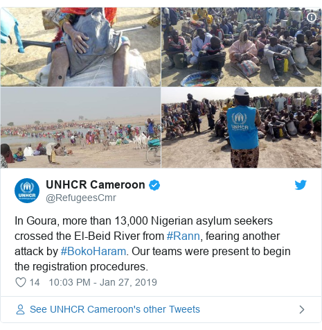 Twitter post by @RefugeesCmr: In Goura, more than 13,000 Nigerian asylum seekers crossed the El-Beid River from #Rann, fearing another attack by #BokoHaram. Our teams were present to begin the registration procedures.