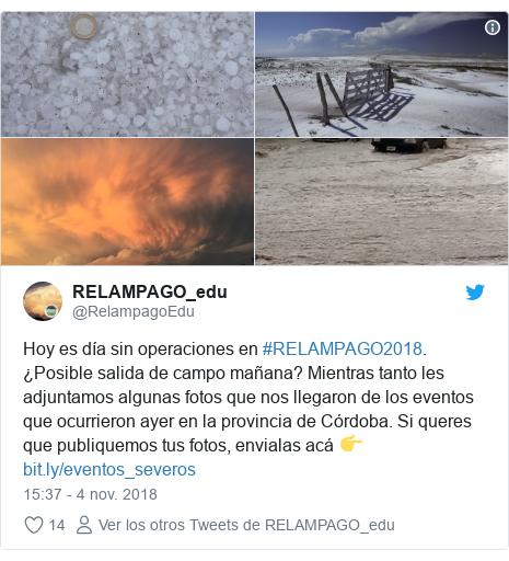 Publicación de Twitter por @RelampagoEdu: Hoy es día sin operaciones en #RELAMPAGO2018. ¿Posible salida de campo mañana? Mientras tanto les adjuntamos algunas fotos que nos llegaron de los eventos que ocurrieron ayer en la provincia de Córdoba. Si queres que publiquemos tus fotos, envialas acá 👉