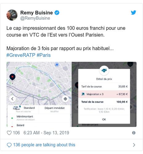 Twitter post by @RemyBuisine: Le cap impressionnant des 100 euros franchi pour une course en VTC de l'Est vers l'Ouest Parisien. Majoration de 3 fois par rapport au prix habituel... #GreveRATP #Paris