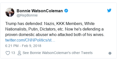 Twitter post by @RepBonnie: Trump has defended  Nazis, KKK Members, White Nationalists, Putin, Dictators, etc. Now he's defending a proven domestic abuser who attacked both of his wives.