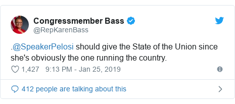 Twitter post by @RepKarenBass: .@SpeakerPelosi should give the State of the Union since she's obviously the one running the country.